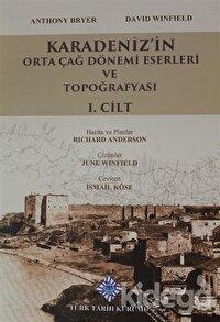 Karadeniz'in Orta Çağ Dönemi Eserleri ve Topoğrafyası 1. Cilt