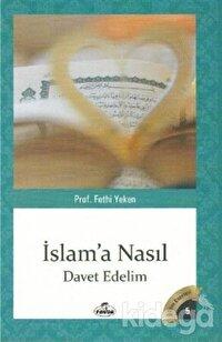 İslam'a Nasıl Davet Edelim