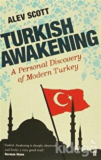 Turkish Awakening: A Personal Discovery of Modern Turkey