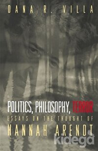 Politics, Philosophy, Terror: Essays on the Thought of Hannah Arendt: 1st (First) Edition