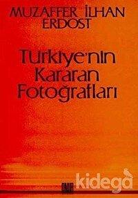 Türkiye'nin Kararan Fotoğrafları