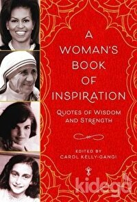 A Woman's Book of Inspiration: Quotes of Wisdom and Strength