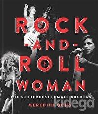 Rock and Roll Woman: The 50 Fiercest Female Rockers