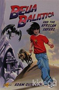 Bella Balistica and The African Safari