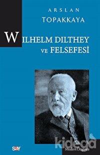 Wilhelm Dilthey ve Felsefesi