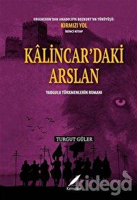 Kalincar'daki Arslan - Yabgulu Türkmenlerin Romanı