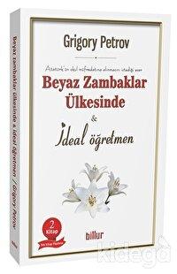 Beyaz Zambaklar Ülkesinde - İdeal Öğretmen (2 Kitap Birarada)