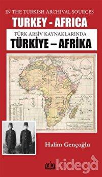 Türk Arşiv Kaynaklarında Türkiye - Africa