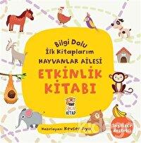 Etkinlik Kitabı - Bilgi Dolu İlk Kitaplarım Hayvanlar Ailesi