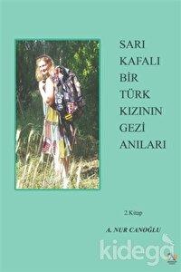 Sarı Kafalı Bir Türk Kızının Gezi Anıları 2. Kitap