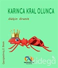 Karınca Kral Olunca