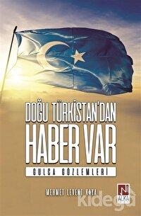 Doğu Türkistan'dan Haber Var