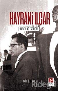 Hayrani Ilgar - Hayatı ve Eserleri