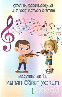 Çocuk Şarkılarıyla 4-7 Yaş Keman Eğitimi - Boyamalar ile Keman Öğreniyorum 1
