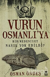 Vurun Osmanlı'ya