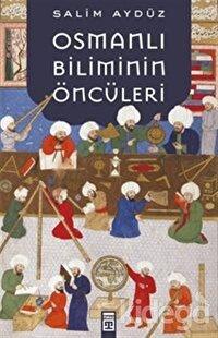 Osmanlı Biliminin Öncüleri