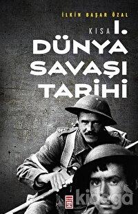 Kısa 1. Dünya Savaşı Tarihi