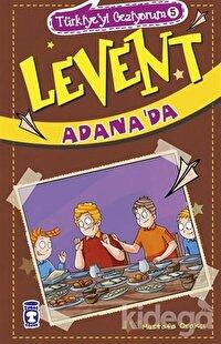 Levent Adana'da - Türkiye'yi Geziyorum 5