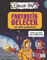 Fantastik Gelecek - Eğlenceli Bilgi Bilim 52