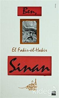 Ben, El Fakir-Ül-Hakir Sinan