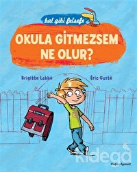 Bal Gibi Felsefe - Okula Gitmesem Ne Olur?
