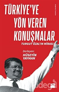 Türkiye'ye Yön Veren Konuşmalar
