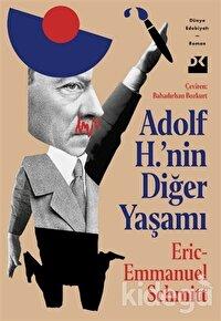 Adolf H.'nin Diğer Yaşamı