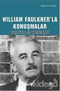 William Faulkner'la Konuşmalar