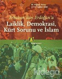 Erbakan'dan Erdoğan'a Laiklik, Demokrasi, Kürt Sorunu ve İslam