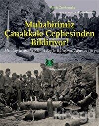 Muhabirimiz Çanakkale Cephesinden Bildiriyor!