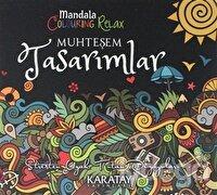 Muhteşem Tasarımlar - Mandala Colouring Relax