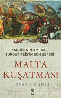 Kanuni'nin Amirali, Turgut Reis'in Son Seferi - Malta Kuşatması
