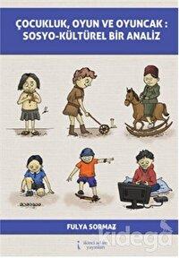 Çocukluk, Oyun ve Oyuncak: Sosyo-Kültürel Bir Analiz