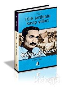 Türk Tarihinin Kayıp Yılları - Kıbrıs Sorunu