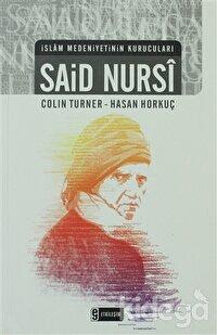 İslam Medeniyetinin Kurucuları - Said Nursi