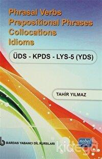 Phrasal Verbs Prepositional Phrases Collocations Idioms ÜDS - KPDS - LYS 5 (YDS)