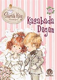 Sarah Kay Koleksiyonu 6 : Kasabada Düğün