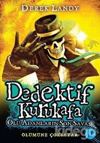 Dedektif Kurukafa : Ölü Adamların Son Savaşı