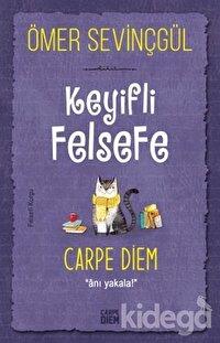 Keyifli Felsefe: Carpe Diem