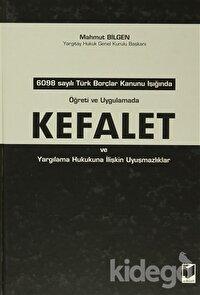 Öğreti ve Uygulamada Türk Kefalet ve Yargılama Hukukuna İlişkin Uyuşmazlıklar