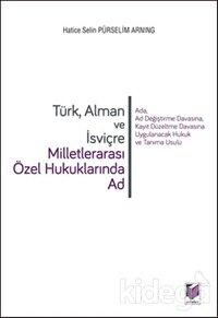 Türk Alman ve İsviçre Milletlerarası Özel Hukuklarında Ad