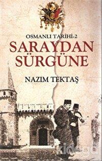 Osmanlı Tarihi 2 : Saraydan Sürgüne