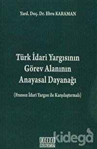 Türk İdari Yargısının Görev Alanının Anayasal Dayanağı