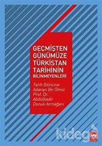 Geçmişten Günümüze Türkistan Tarihinin Bilinmeyenleri