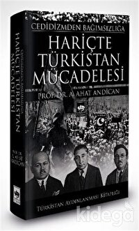 Cedidizmden Bağımsızlığa Hariçte Türkistan Mücadelesi