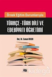 Örnek Eğitim Durumlarıyla Türkçe - Türk Dili ve Edebiyatı Öğretimi