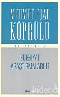 Edebiyat Araştırmaları 2 : Mehmet Fuad Köprülü Külliyatı 6