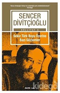 Sekiz Türk Boyu Üzerine Bazı Gözlemler - Külliyat 5