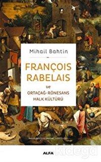 François Rabelaisve Ortaçağ-Rönesans Halk Kültürü