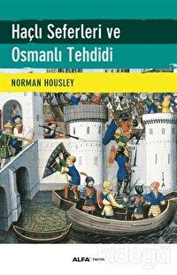 Haçlı Seferleri ve Osmanlı Tehdidi